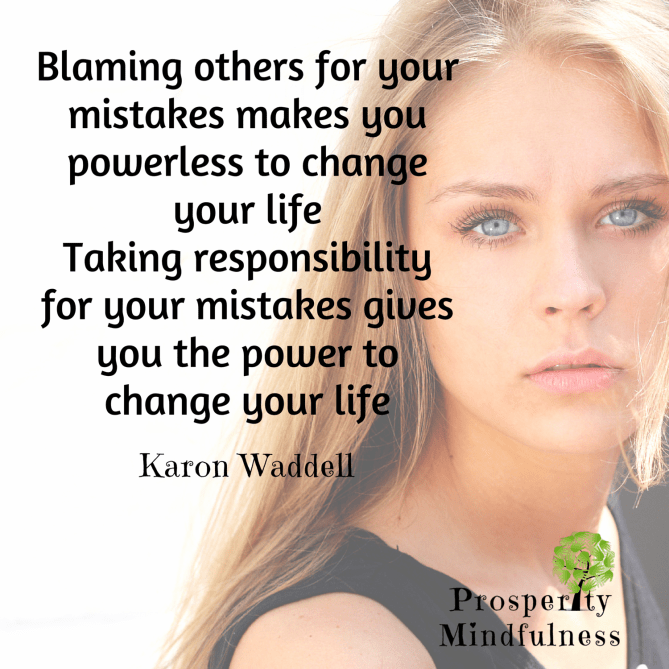 blaming others for your mistakes.prosperitymindfulness.400