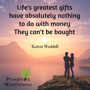 life's greatest gifts.prosperitymindfulness.163