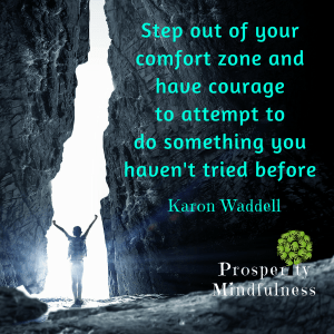step out of your comfort zone#2.prosperitymindfulness.250