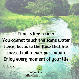 time is like a river.prosperitymindfulness.2688