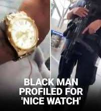 Photo of Black Man Profiled For Nice Watch