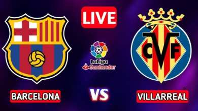 Photo of La Liga: Barcelona vs Villarreal Live Stream
