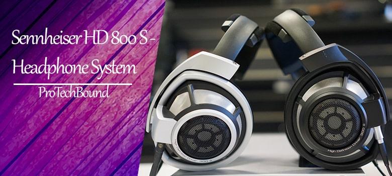 Best Open Back Headphones For Gaming - Sennheiser HD 800 S