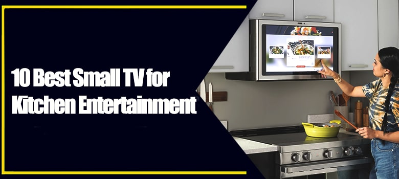 Best Small TV for Kitchen - you can put the kitchen tv under the cabinet