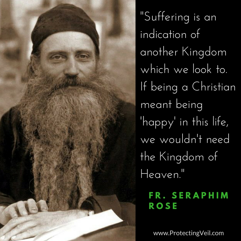 Father Seraphim Rose, On the Meaning of Suffering