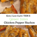 Keto Cheesy Salsa Verde Chicken Bell Pepper Nachos - Low Carb and Trim Healthy Mama S Meal - Diabetic Friendly - Easy and quick lunch or dinner for keto diet