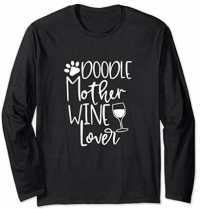 Doodle Mother Wine Lover Long Sleeve Shirt for the Goldendoodle Mom