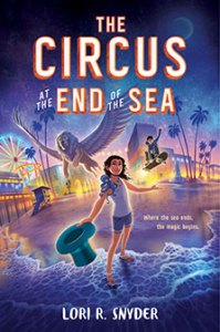 Circus at the End of the Sea by Lori R. Snyder