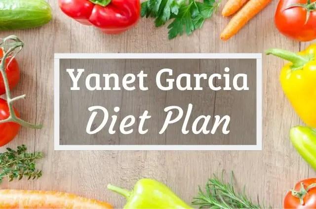 Yanet Garcia Diet