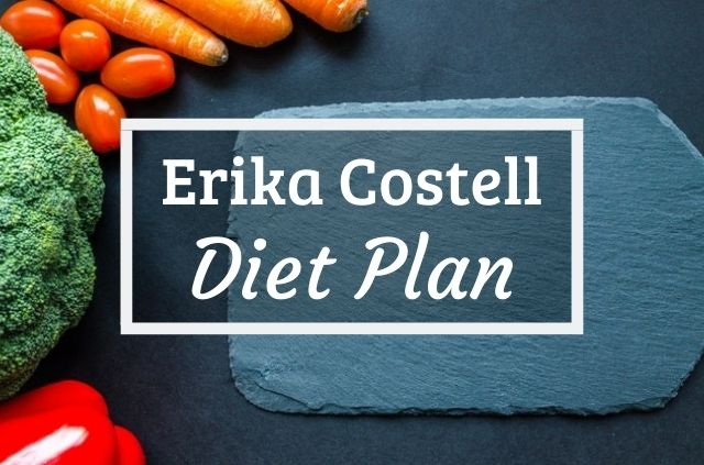 Erika Costell Diet