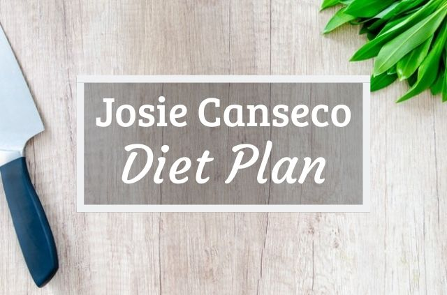 Josie Canseco Diet