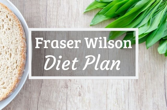 Fraser Wilson Diet