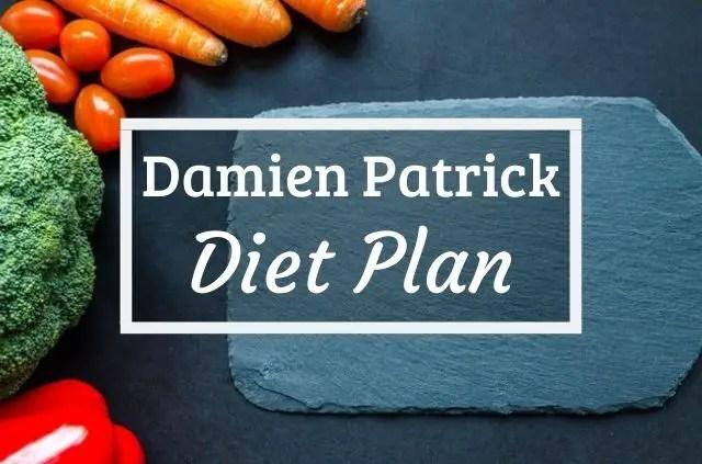 Damien Patrick Diet
