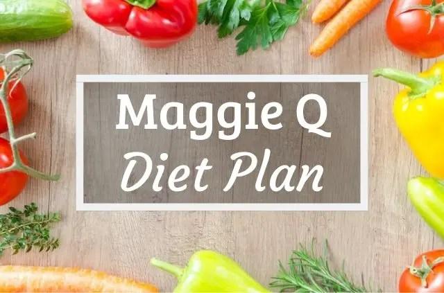 Maggie Q Diet