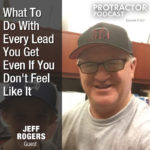 What To Do With Every Lead You Get Even If You Don't Feel Like It – Jeff Rogers FG021