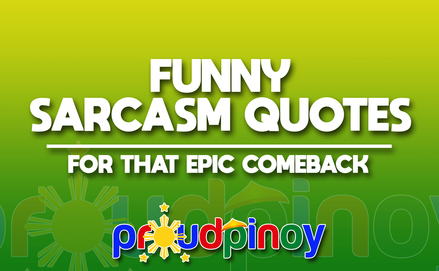 Funny Sarcasm quotes for that epic comeback