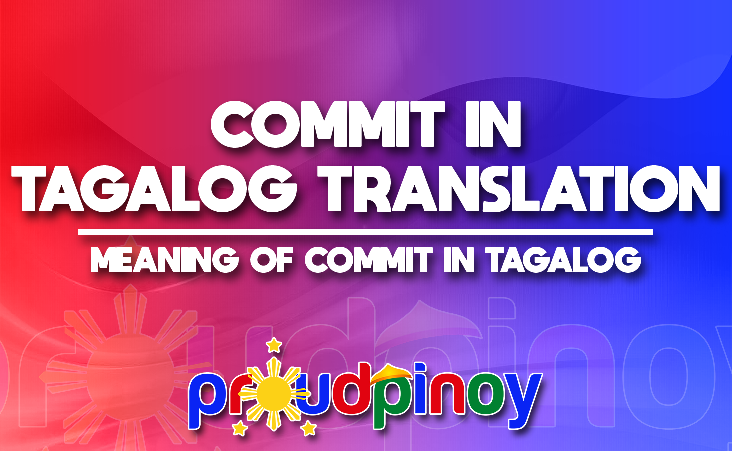 COMMIT IN TAGALOG TRANSLATION - MEANING OF COMMIT IN TAGALOG
