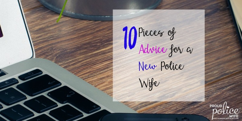 10 Pieces of Advice for a New Police Wife