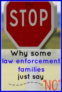 "Why some law enforcement families just say ""no"""