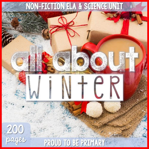 All About Winter: Non-Fiction ELA & Science Unit
