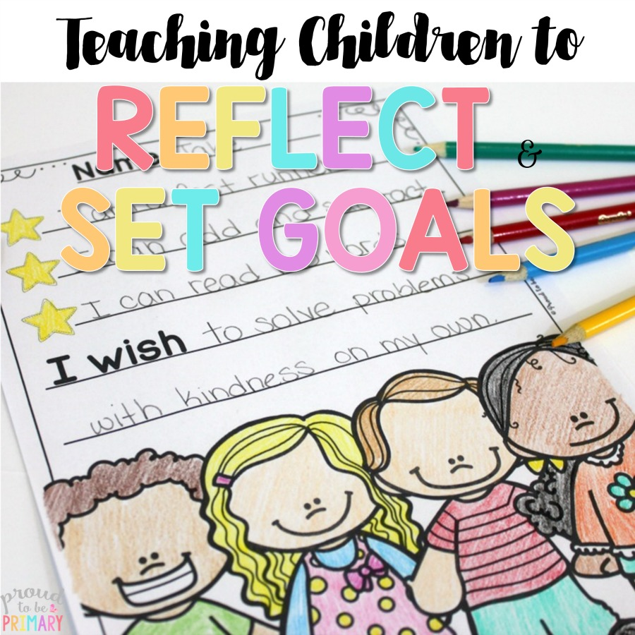 Goal Setting for Kids Made Simple! – Proud to be Primary [ 900 x 900 Pixel ]