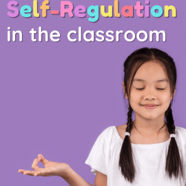 7 Ways to Teach Self-Regulation in the Classroom
