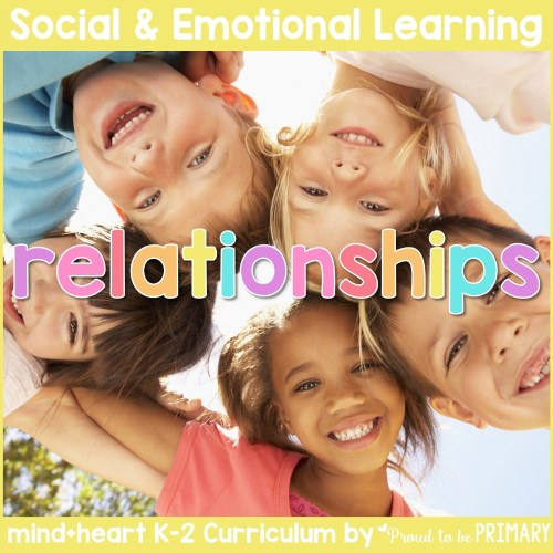 relationships and friendship unit social-emotional learning curriculum for K-2