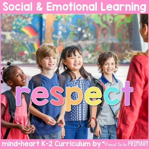 respect unit social-emotional learning curriculum for K-2