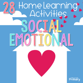Social Emotional Activities that Support Distance Learning at Home