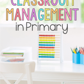 Your Guide to Classroom Management in Primary - Articles, Resources, & FREE Email Course