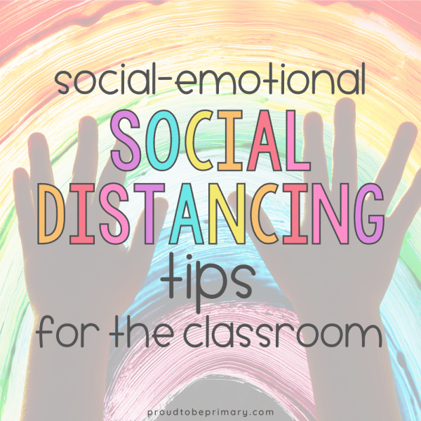 Simple social distancing tips for teaching social-emotional learning effectively in your K-3 classroom.