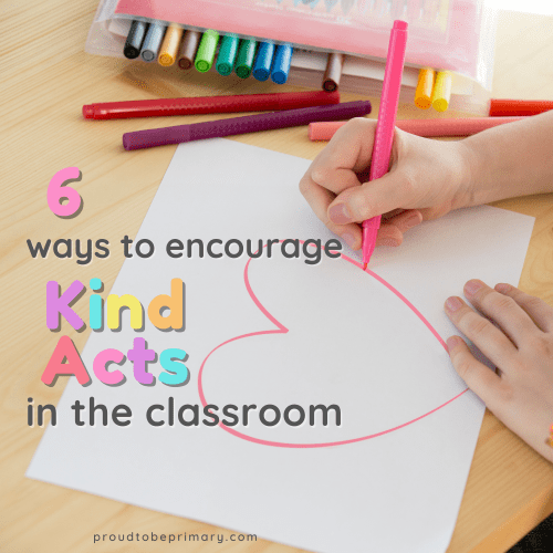 encourage random acts of kindness for kids in the classroom