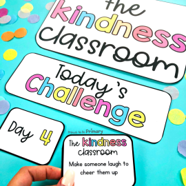 encourage random acts of kindness for kids in the classroom - kindness challenge