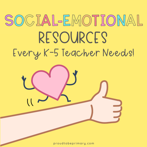 social-emotional learning resources every k-5 teacher needs