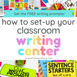 Setting Up a classroom Writing Center that Gets Kids in K-2 Excited
