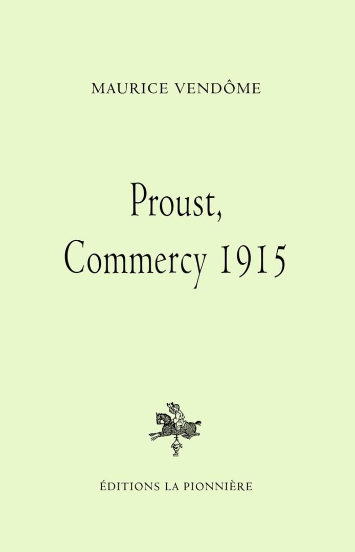 Proust, Commercy 1915 de Maurice Vendôme aux éditions La Pionnière