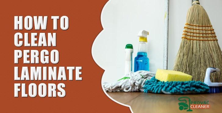 How To Clean Pergo Laminate Floors
