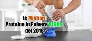 Migliori proteine in polvere vegan