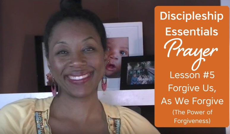 Discipleship Essentials: Prayer {Lesson 5}