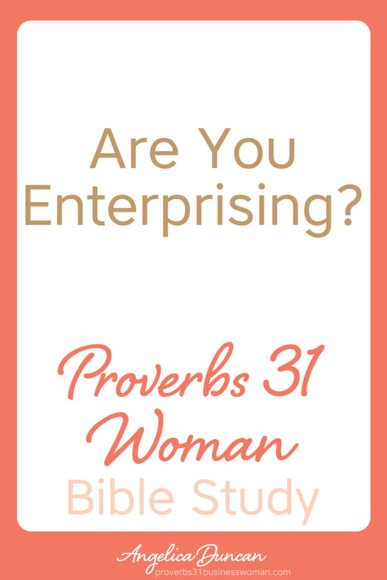 Are there ways you could enterprising for your family? Find out how to have godly priorities and build a business in our Proverbs 31 Woman Bible Study! #p31 #proverbs31woman #proverbs31businesswoman #biblestudy #christianblogger #jesusgirl