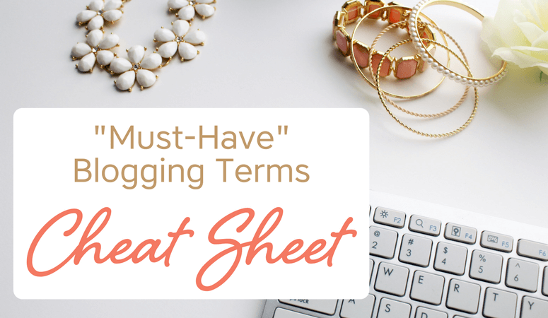 """Must-Have"" Blogging Terms Cheat Sheet 