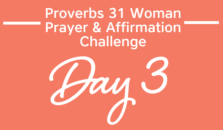 """Proverbs 31 Woman Prayer & Affirmation Challenge 