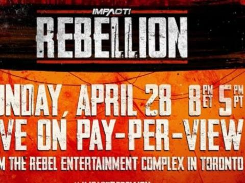 IMPACT Wrestling Rebellion PPV Results