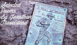 The Appalachian Trail: Selected Poems, by Jonathan Travelstead