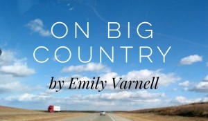 On Big Country, by Emily Varnell