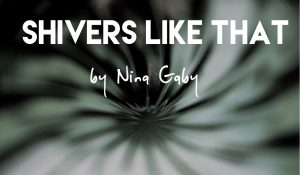 Shivers Like That, by Nina Gaby