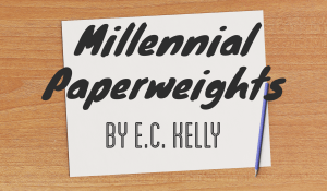 Millenial Paperweights, by E.C. Kelly