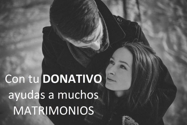 Con tu DONATIVO ayudas a muchos matrimonios - Proyecto Amor Conyugal