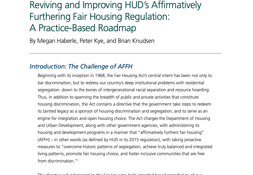 Reviving and Improving HUD's Affirmatively Furthering Fair Housing Regulation: A Practice-Based Roadmap (Megan Haberle, Peter Kye, and Brian Knudsen, December 2020)