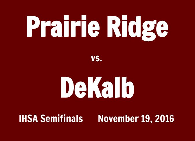 Prairie+Ridge+Wolves+face+DeKalb+in+the+IHSA+semifinals+on+Saturday%2C+November+19%2C+2016+at+1%3A00+p.m.